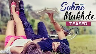 Song Teaser ► Sohne Mukhde: Kadir Thind | Releasing on 24 August 2018