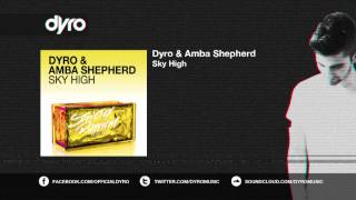 Dyro feat. Amba Shepherd - Sky High