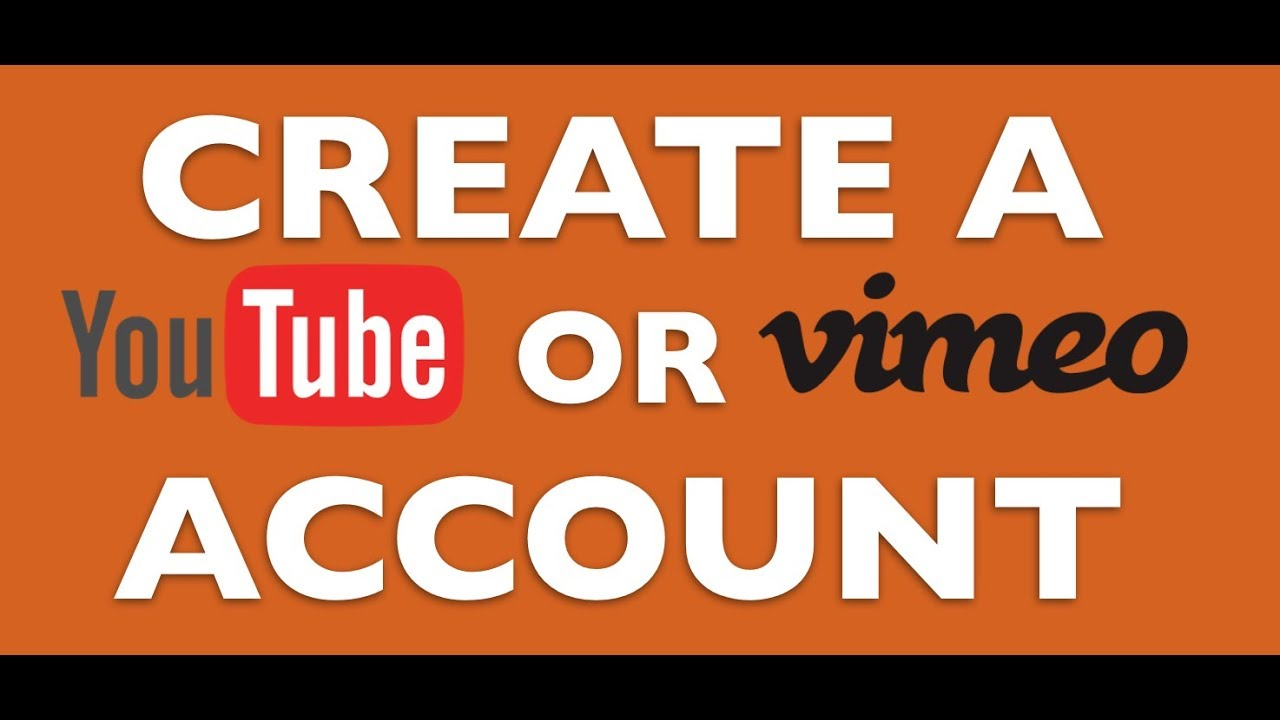 How to create an account on Vimeo and Youtube