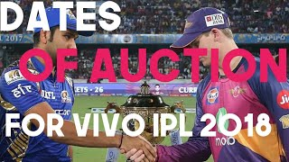 DATES FOR AUCTION OF VIVO IPL 2018