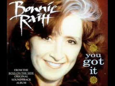 YOU GOT IT - BONNIE RAITT