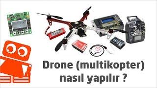 Drone (Multikopter) Nasıl Yapılır?