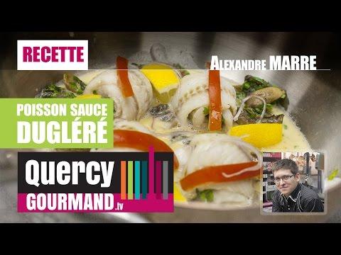 Recette : Poisson sauce DUGELERE – quercygourmand.tv