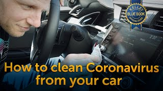 How To Clean CoronaVirus From Your Car
