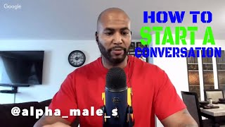 Why Your Pullback Doesn't Raise Her Attraction & How To Start A Conversation With A Woman