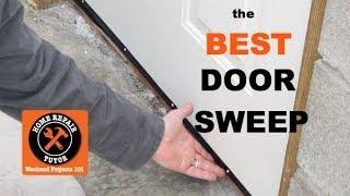 Best Door Sweep for Exterior Doors -- by Home Repair Tutor