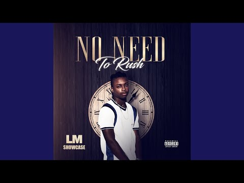 LM Showcase-No Need to Rush| @DC3_DMC