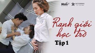 RANH GIỚI HỌC TRÒ | TẬP 1 | Web Drama | Phim ngắn học đường cấp 3 hay nhất 2019
