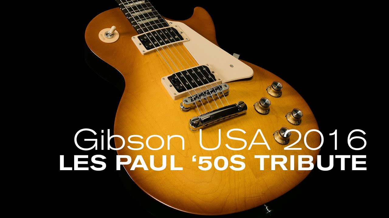 watch gibson 2016 les paul 50s tribute overview wildwood g