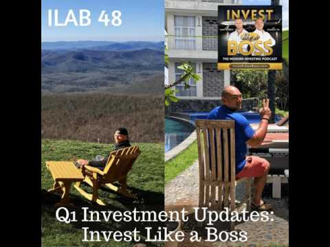 48: Q1 Investment Updates: Invest Like a Boss