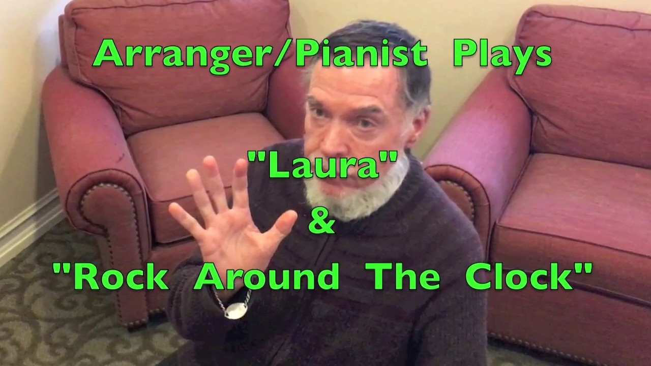 Michael S Ward 39 S Piano Arrangements For Laura Rock Around The Clock Youtube