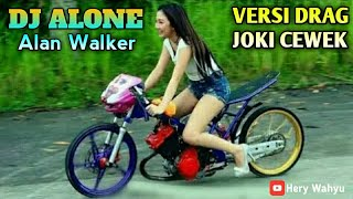 Download Mp3 Joki Cewek Drag Bike Versi Dj Alone  Alan Walker