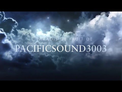 Le Paradis de Fruits de PacificSound3003 [BANDE-ANNONCE OFFICIELLE]