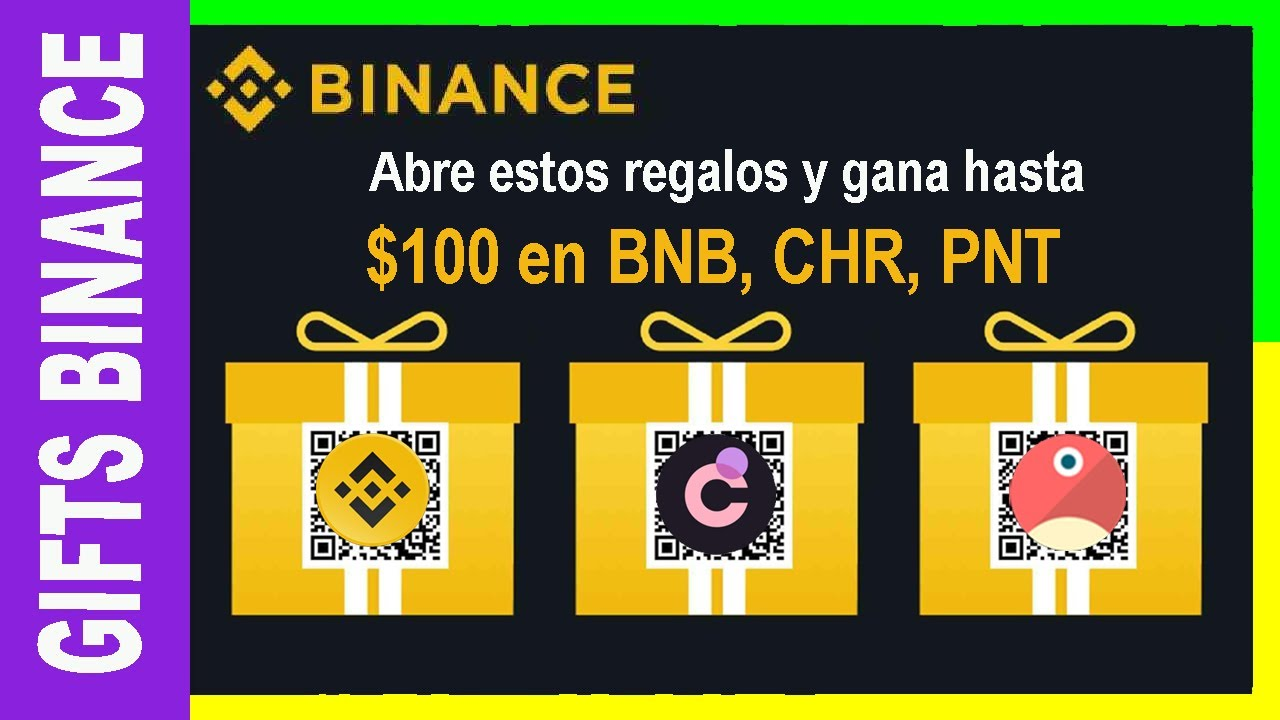 🔥Gifts Binance - Gifts hasta de $100 en BNB, CHR, PNT - Abre estos regalos