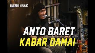 ANTO BARET - KABAR DAMAI (LIVE [at] MMI MALANG)
