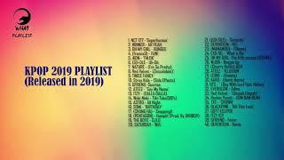 KPOP PlayList 2019 (SONGS RELEASED IN 2019)