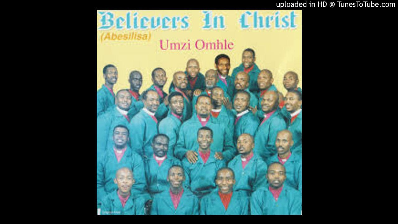 believers in Christ - wonk'amehlo azoybona