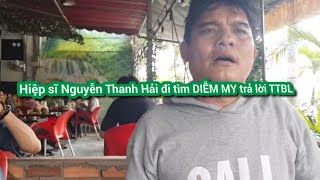Hiệp Sĩ Nguyễn Thanh Hải xác minh vụ Diễm My Tịnh Thất Bồng Lai