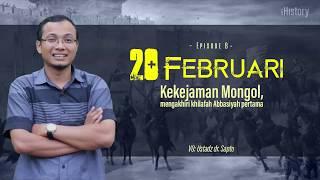 iHistory - 20 Februari   Kekejaman Mongol, mengakhiri Khilafah Abasiah 1   ust. dr. Sapto
