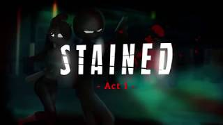 Stained Act 1
