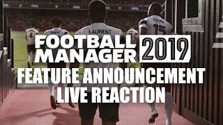 FOOTBALL MANAGER 2019 FEATURE ANNOUNCEMENT | FM19 LIVE REACTION