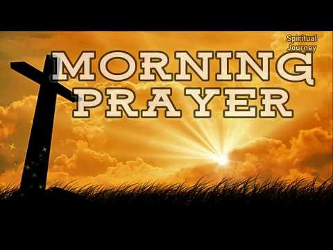 Morning Prayer - A Prayer To Start The Day With God's Blessings