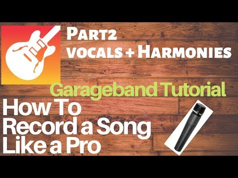 Garageband 10: How Record a song like a pro -PART 2- Vocals and harmonies