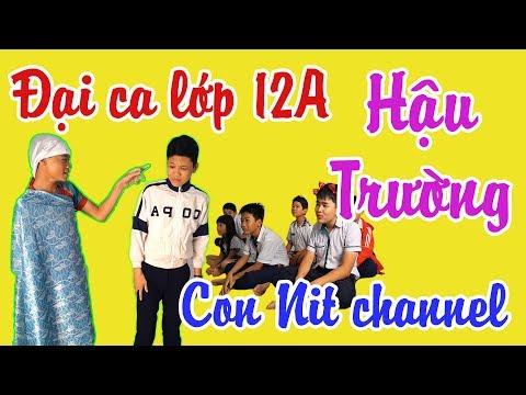 Hậu trường Đại Ca Lớp 12A - Phiên bản Con Nit Team - Con Nit channel