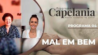 Mal em Bem | Capelania