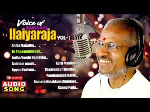 Ilayaraja Tamil Songs   Voice of Isaignani Ilayaraja   Jukebox   Vol 1   Tamil Songs   Music Master