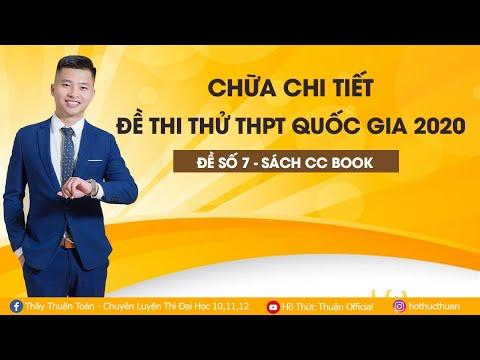 LIVE CHỮA CHI TIẾT ĐỀ THI THỬ THPT QUỐC GIA 2020 ĐỀ SỐ 7-SÁCH CCBOOK