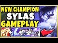 NEW CHAMPION SYLAS IS ACTUALLY 100% BROKEN! (UNREAL KIT) SYLAS GAMEPLAY - League of Legends