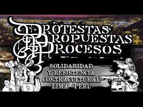 PROTESTAS PROPUESTAS PROCESOS : Solidaridad y resistencia contracultural, Lima-Perú
