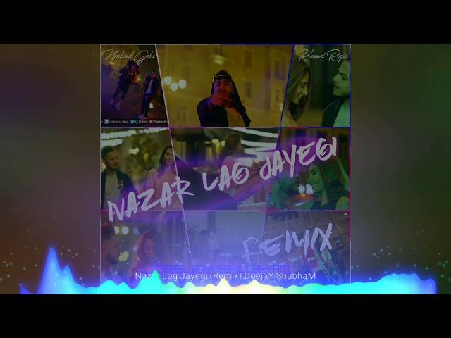 Nazar Lag Jayegi (Remix) DJ ShubhaM
