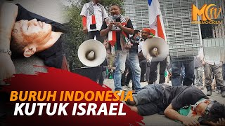 BURUH INDONESIA KUTUK ISRAEL