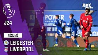 Résumé : Leicester 3-1 Liverpool – Premier League (J24)
