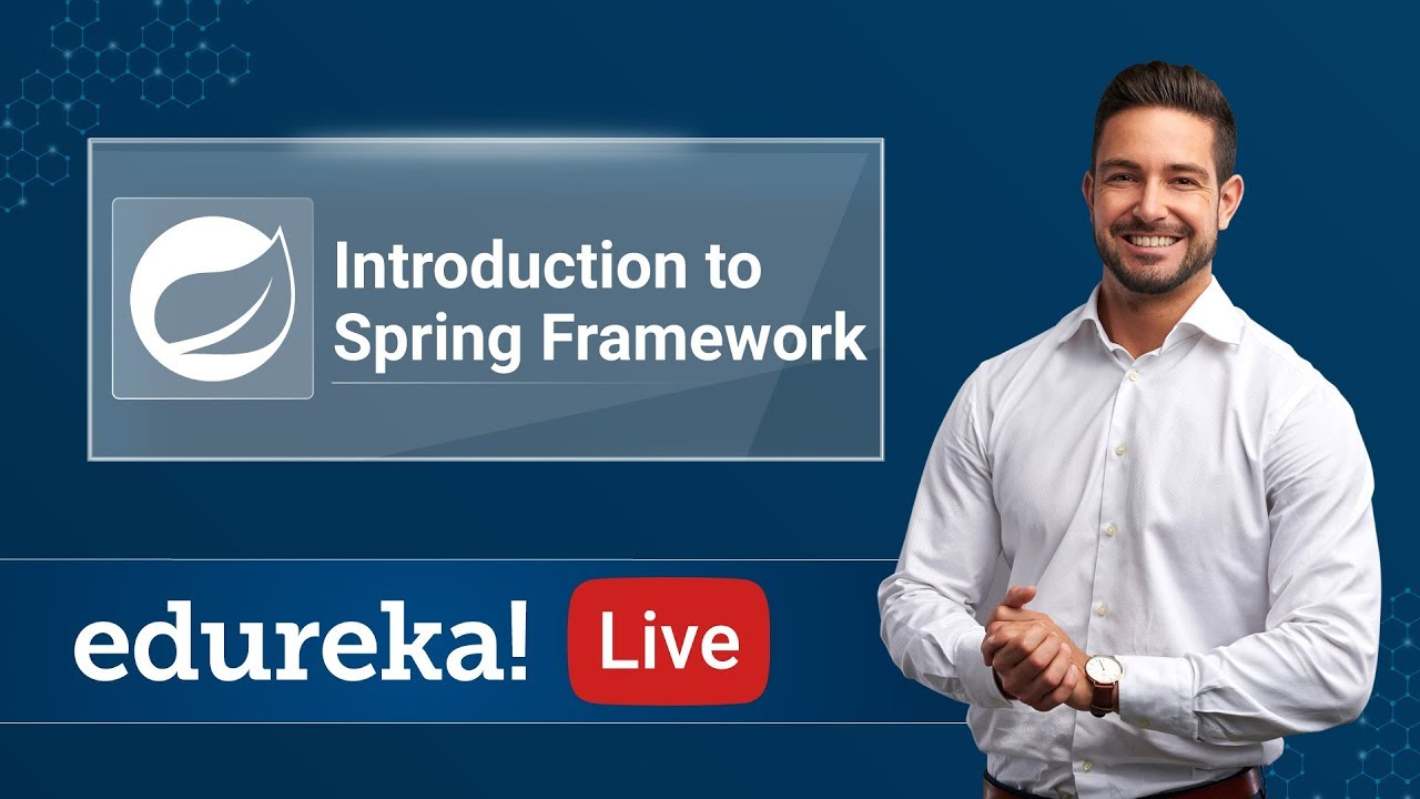 Spring Live | Introduction to Spring Framework | Java Spring Tutorial | Spring Training
