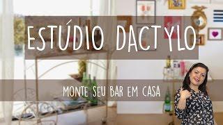 Estúdio Dactylo - Monte seu Bar em Casa
