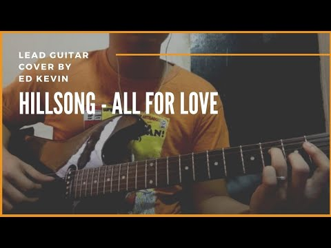 Hillsong- All for love lead guitar cover