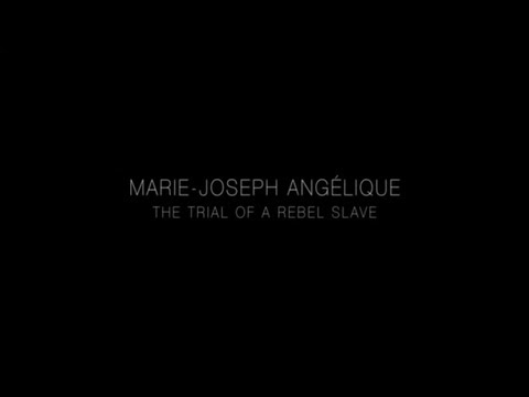 Marie Joseph Anglique: Trial of a Rebel Slave