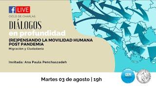Diálogos en profundidad sobre (RE)pensando la Movilidad Humana post pandemia (2)