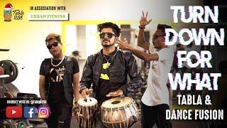 Turn Down for What | DJ Snake, Lil Jon | Tabla & Dance Fusion |
