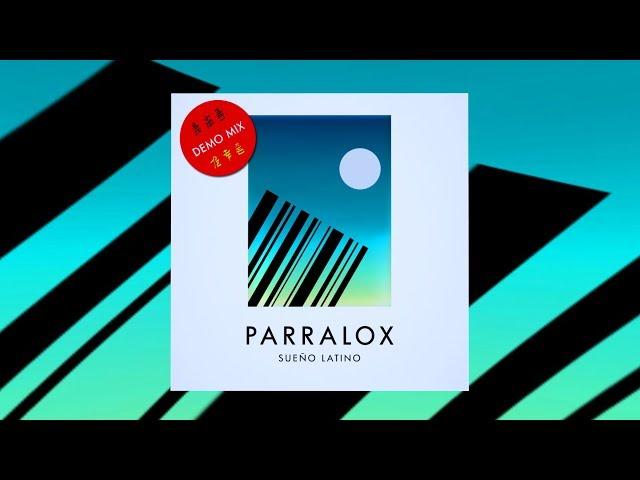Parralox - Sueño Latino (Demo V1)