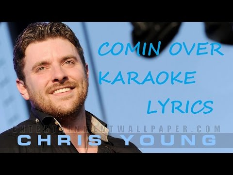 CHRIS YOUNG - I'M COMIN OVER KARAOKE VERSION LYRICS