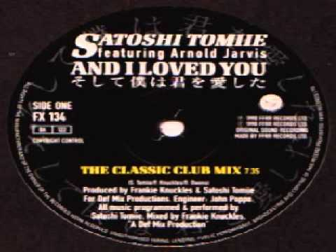 Frankie Knuckles & Satoshi Tomiie feat. Arnold Jarvis - And I Loved You (Classic Club Mix)