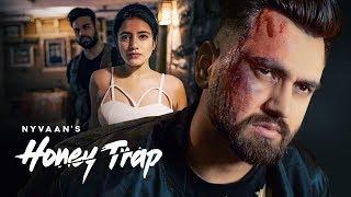 Nyvaan: Honey Trap (Full Song) Muzik Amy | Latest Punjabi Songs 2019 | New Punjabi Romantic Songs
