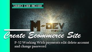 P-32 العمل مع المدفوعات تحرير حذف الحساب وتغيير كلمة السر - إنشاء موقع التجارة الإلكترونية التعليمي