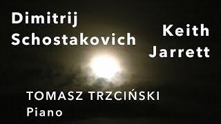 Dimitrij Shostakovich & Keith Jarrett: The Köln Concert - Part II | Tomasz Trzciński - piano