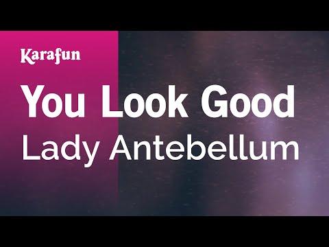 Karaoke You Look Good - Lady Antebellum *