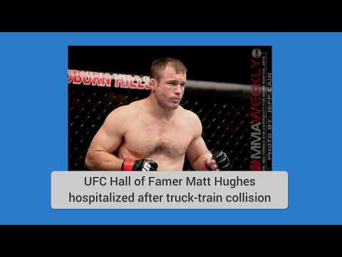 Former UFC fighter Matt Hughes airlifted to medical facility after truck collides with train